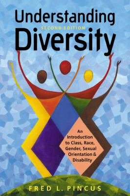 Understanding diversity : an introduction to class, race, gender, sexual orientation, and disability