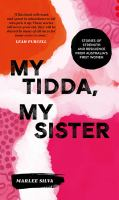 My tidda, my sister : stories of strength and resilience from Australia's First Women