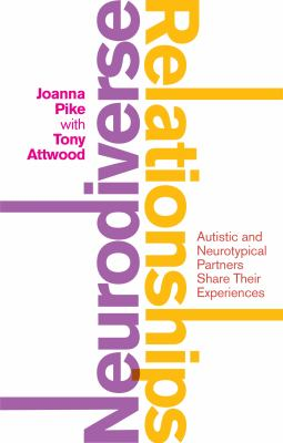 Neurodiverse relationships : autistic and neurotypical partners share their experiences