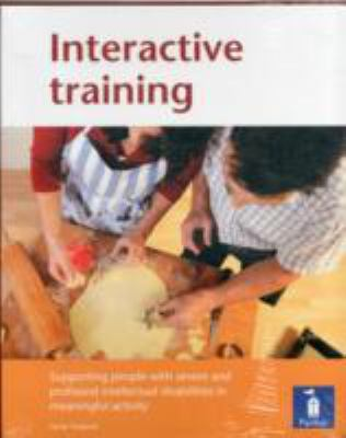 Interactive training : supporting people with severe and profound intellectual disabilities in meaningful activity