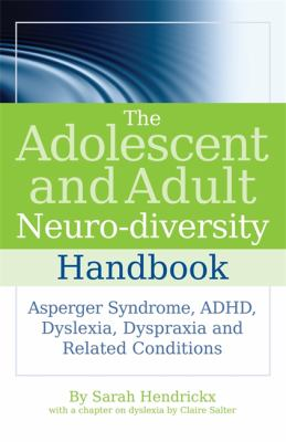 The adolescent and adult neuro-diversity handbook : Asperger syndrome, ADHD, dyslexia, dyspraxia, and related conditions