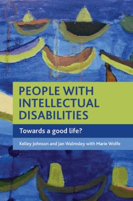 People with intellectual disabilities : towards a good life?