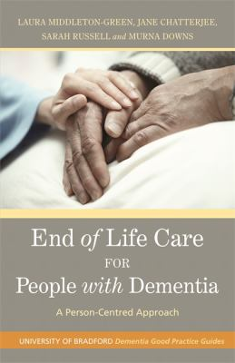 End of life care for people with dementia : a person-centred approach