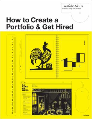 How to create a portfolio & get hired : a guide for graphic designers and illustrators