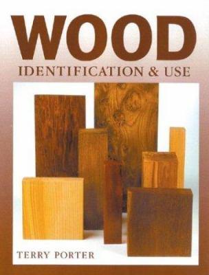 Wood : identification & use