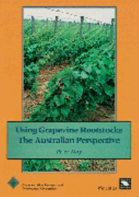 Using grapevine rootstocks : the Australian perspective