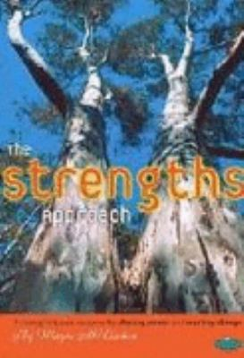 The strengths approach : a strengths-based resource for sharing power and creating change
