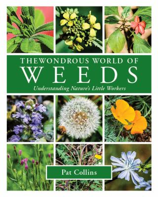 The wondrous world of weeds : understanding nature's little workers