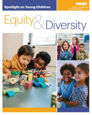 Spotlight on young children : equity & diversity