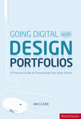 Creating your digital design portfolio : a practical guide for showcasing your work online