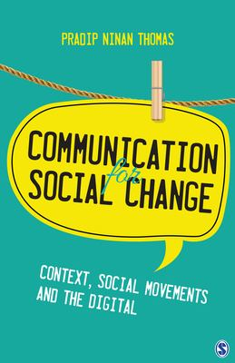 Communication for social change : context, social movements and the digital
