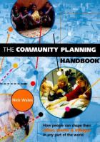 Cover image for The community planning handbook : how people can shape their cities, towns and villages in any part of the world