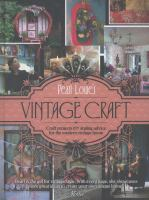 Cover image for Pearl Lowe's vintage craft : craft projects & styling advice for the modeern vintage home