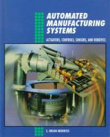 Cover image for Automated manufacturing systems : actuators, controls, sensors and robotics