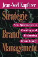 Cover image for Strategic brand management : new approaches to creating and evaluating brand equity