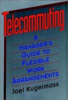 Cover image for Telecommuting : a manager's guide to flexible work arrangement