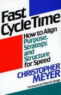 Cover image for Fast cycle time : how to align purpose, strategy, and structure for speed