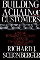 Cover image for Building a chain of customers : linking business functions to create the world class company