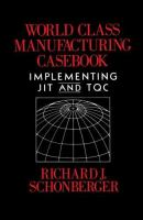 Cover image for World class manufacturing casebook : implementing JIT and TQC