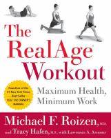 Cover image for The real age workout : maximum health, minimum work
