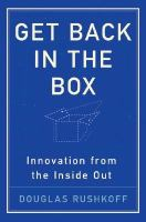 Cover image for Get back in the box : innovation from the inside out