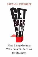 Cover image for Get back in the box : how being great at what you do is great for business