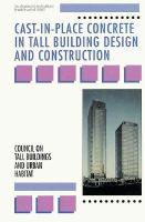 Cover image for Cast-in-place concrete in tall building design and construction/ Council on tall buildings and urban habitat, committe 21