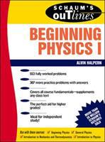 Cover image for Schaum's outline of theory and problems of beginning physics I : mechanics and heat