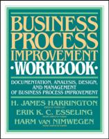 Cover image for Business process improvement workbook : documentation, analysis, design, and management of business process improvement