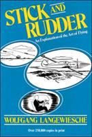 Cover image for Stick and rubber : an explanation of the art of flying