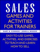 Cover image for Sales games and activities for trainers : easy-to-use games, activities, and exercises to teach and learn how to sell