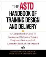 Cover image for The ASTD handbook of training design and delivery : a comprehensive guide to creating and delivering training programs-instructor-led, computer-based, or self-directed