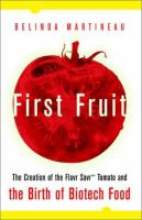 Cover image for First fruit : the creation of the flavr savr tomato and the birth of genetically engineered food
