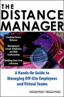 Cover image for The distance manager : a hand-on guide to managing off-site employees and virtual teams