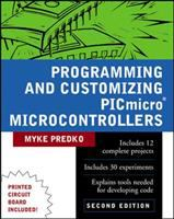 Cover image for Programming and customizing PICmicro microcontrollers