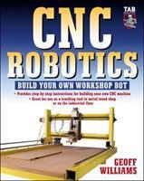 Cover image for CNC robotics : build your own workshop bot