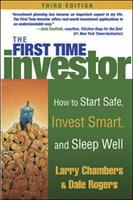 Cover image for The first time investor : how to start safe, invest smart, and sleep well