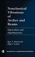 Cover image for Non-classical vibrations of arches and beams : eigenvalues and eigenfunctions