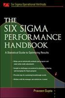 Cover image for The Six Sigma performance handbook : a statistical guide to optimizing results