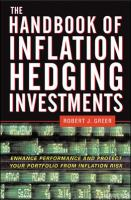 Cover image for The handbook of inflation hedging investments : enhance performance and protect your portfolio from inflation risk