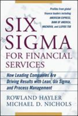Cover image for Six sigma for financial services : how leading companies are driving results using lean, six sigma, and process management