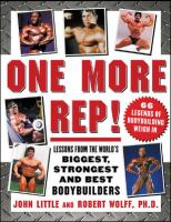 Cover image for One more rep! : lessons from the world's biggest, strongest, and best bodybuilders