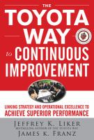 Cover image for The Toyota way to continuous improvement : linking strategy and operational excellence to achieve superior performance