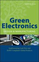 Cover image for Green electronics design and manufacturing : implementing lead-free and RoHS-compliant global products