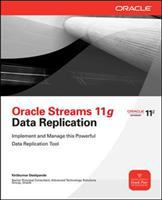 Cover image for Oracle streams 11g data replication : design and manage a powerful data replication solution