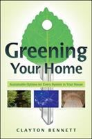 Cover image for Greening your home : sustainable options for every system in your house