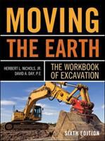 Cover image for Moving the earth : the workbook of excavation