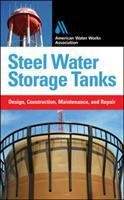 Cover image for Steel water storage tanks : design, construction, maintenance, and repair