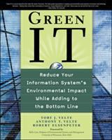 Cover image for Green IT : reduce your information system's environmental impact while adding to the bottom line
