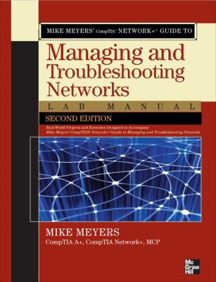 Cover image for Mike Meyers' compTIA network + guide to managing and troubleshooting networks lab manual